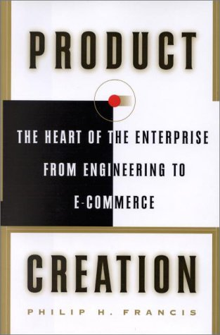 Product Creation  The Heart Of The Enterprise From Engineering To Ecommerce