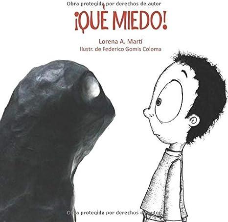 Qué miedo!: Martí, Lorena A., Gomis Coloma, Federico: Amazon.es: Juguetes y juegos
