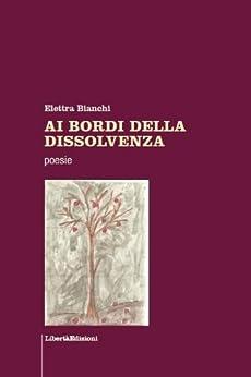 AI BORDI DELLA DISSOLVENZA (POESIA) (Italian Edition) by [Bianchi