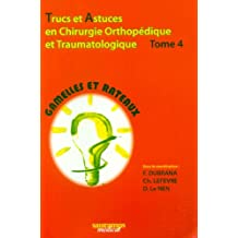 Trucs et Astuces Chirurgie Ortho.et Traumato.t.4-gamelles et Rate