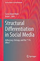 "Structural Differentiation in Social Media: Adhocracy, Entropy, and the ""1 % Effect"" Front Cover"