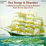 Sea Songs and Shanties: Traditional English Songs from the Last Days of Sail