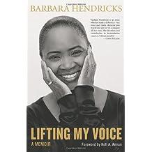 Lifting My Voice: A Memoir
