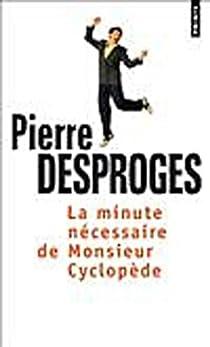 La minute nécessaire de monsieur Cyclopède par Desproges