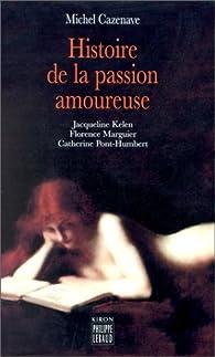 Histoire de la passion amoureuse par Michel Cazenave