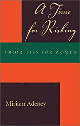 A Time for Risking: Priorities for Women