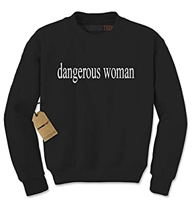 Expression Tees Dangerous Woman Crewneck Sweatshirt