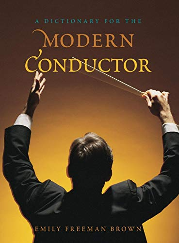 A Dictionary for the Modern Conductor (Dictionaries for the Modern Musician)