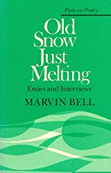 Old Snow Just Melting: Essays and Interviews (Poets on Poetry)