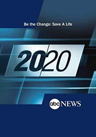 Amazon.com: 20/20: Be the Change: Save a Life: 12/17/10 ...