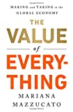 Image of The Value of Everything: Making and Taking in the Global Economy
