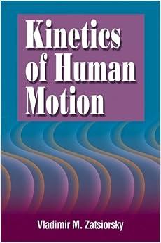 Kinetics of Human Motion