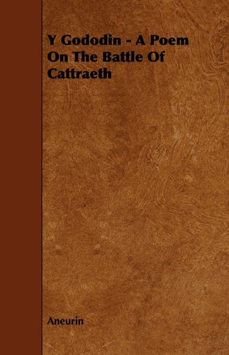 Read Online Y Gododin - A Poem On The Battle Of Cattraeth ebook