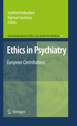 Download Ethics in Psychiatry: European Contributions: 45 (International Library of Ethics, Law, and the New Medicine) Pdf