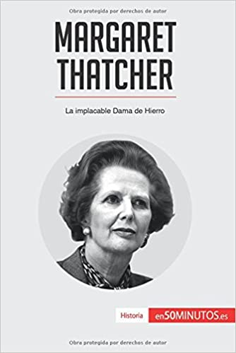 Amazon.com: Margaret Thatcher: La implacable Dama de Hierro (Spanish Edition) (9782806281821): 50Minutos.Es: Books