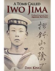 A Tomb Called Iwo Jima: Firsthand Accounts from Japanese Survivors