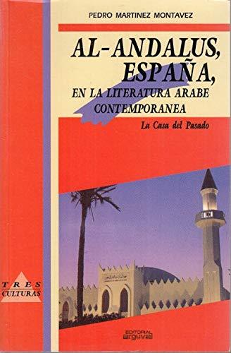 Al-andalus, España, en la literatura arabe contemporanea Tres culturas: Amazon.es: Martínez Montávez, Pedro: Libros