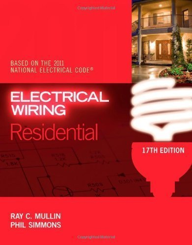 Electrical Wiring Residential by Mullin, Ray C. Published by Cengage Learning 17th (seventeenth) edition (2011) Paperback