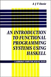 Introduction to Functional Programming Systems Using Haskell (Cambridge Computer Science Texts)
