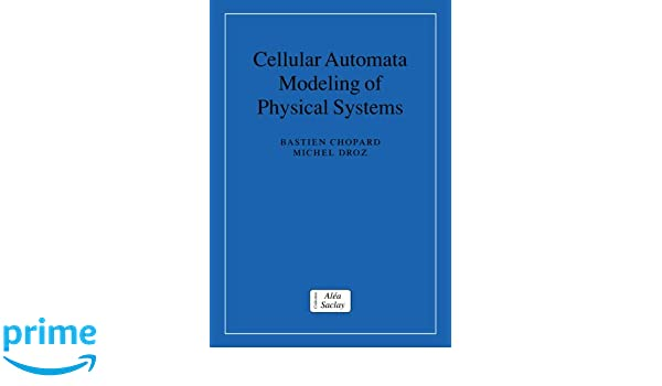 cellular automata modeling of physical systems chopard bastien droz michel