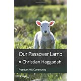 Our Passover Lamb: A Christian Haggadah