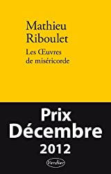 Les Oeuvres de miséricorde : Fictions et réalité - Prix Décembre 2012