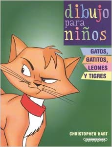 GATOS, GATITOS, LEONES Y TIGRES (Dibujo Para Ninos / Kids Draw) (Spanish Edition): Christopher Hart: 9789583021640: Amazon.com: Books