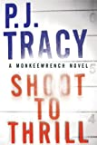Shoot to Thrill, P. J. Tracy, 0399155201
