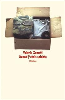 Quand j'étais soldate par Zenatti