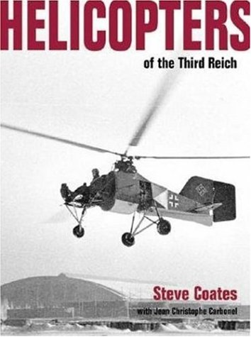 Helicopters of the Third Reich -Luftwaffe Classic 10 (Luftwaffe Classics)