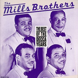 Best of Decca Years (The Best Of The Mills Brothers)