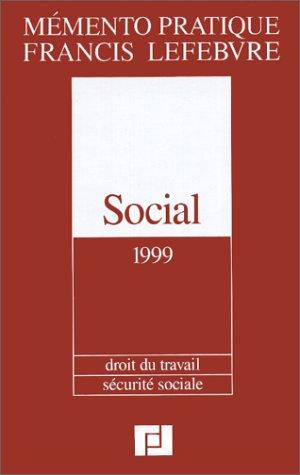Mémento pratique Francis Lefebvre: Social, 2001 : droit du travail, sécurité sociale Francis Lefebvre