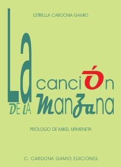 La canción de la manzana (Spanish Edition) by [Gamio, Estrella Cardona]