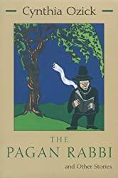 The Pagan Rabbi, and Other Stories (Library of Modern Jewish Literature)