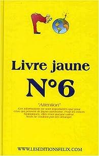 Livre jaune N° 6 par Jan van Helsing