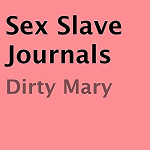 Sex Slave Journals Audiobook
