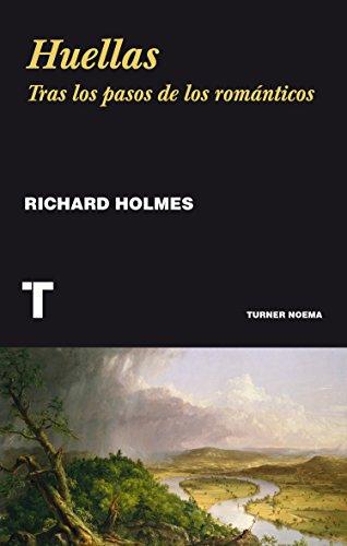 Huellas: Tras los pasos de los románticos (Noema) (Spanish Edition)