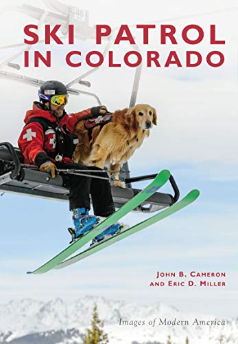 Ski Patrol in Colorado (Images of Modern America) ()