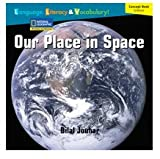 Concept Book: Our Place in Space, Short, Deborah J. and Tinajero, Josefina Villamil, 1426350643