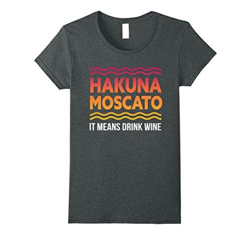 Womens Hakuna Moscato Funny Sarcastic Tshirt - For Wine Lovers Large Dark Heather
