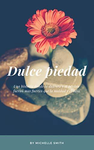 DULCE PIEDAD (Spanish Edition) (La Piedad)
