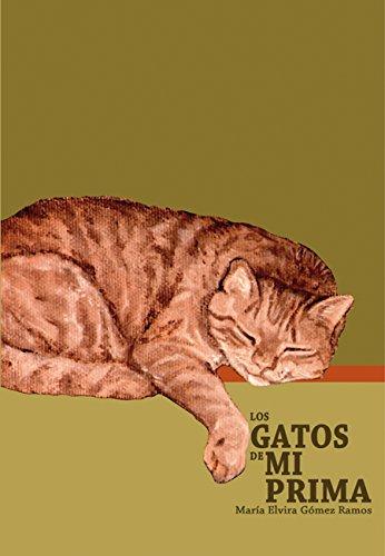 Los Gatos de mi Prima (Spanish Edition) by [Gomez Ramos, Maria Elvira