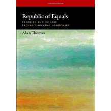 Republic of Equals: Predistribution and Property-Owning Democracy