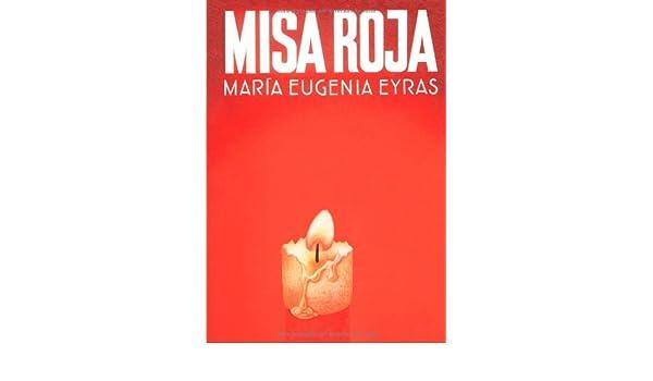 Misa Roja: Amazon.es: Eyras, María Eugenia: Libros