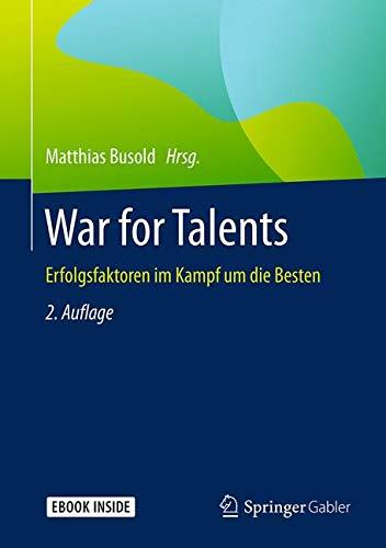 War for Talents: Erfolgsfaktoren im Kampf um die Besten
