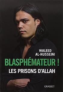 Blasphémateur ! Les prisons d'Allah par Al-Husseini