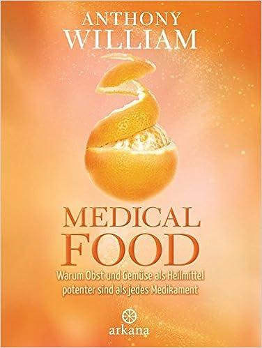 Medical Food: Obst und Gemüse als Heilmittel
