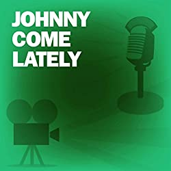 Johnny Come Lately (Dramatized)