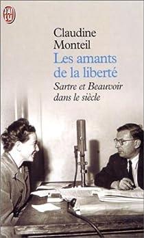 Les Amants de la liberté : Sartre et Beauvoir dans le siècle par Monteil