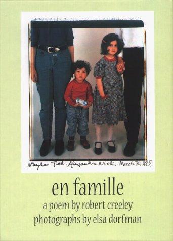 En Famille: Poetry by Robert Creeley & Photographs by Elsa Dorfman